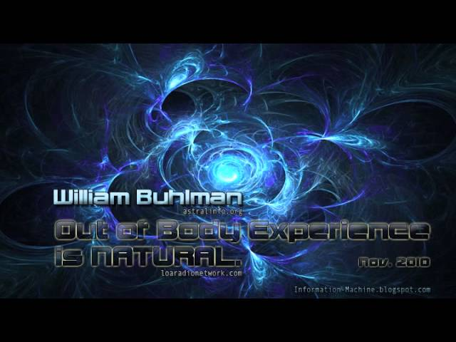 William Buhlman | Out of Body Experience is NATURAL, Nov. 2010
