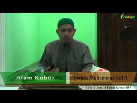 Ust. Muhammad Rofi'i - Alam Kubur