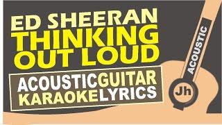 Ed Sheeran - Thinking Out Loud (Acoustic Karaoke Version)