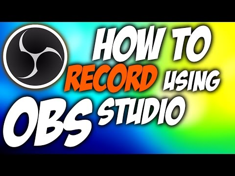How to RECORD using OBS Studio - A Beginners Guide