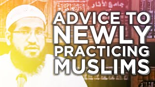 Guidelines for Newly Practicing Muslims – Kamil Ahmad