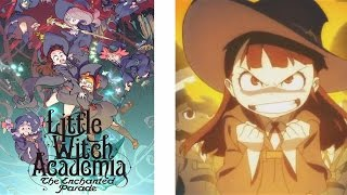 AH Anime Review Little Witch Academia EP+Movie (2013 & 2015)