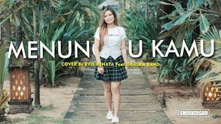 MENUNGGU KAMU - ANJI Cover by Evis Renata feat ORASKA Band ( Ska Reggae Version )