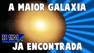 A Maior Galáxia Já Encontrada no Universo