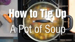 How to Tie Up a Pot of Soup