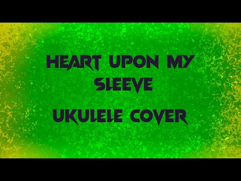 Heart Upon My Sleeve Ukulele Cover (Originally By Avicii and Imagine Dragons)
