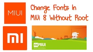 Redmi Note 3 Change Fonts in MIUI 8 without Root.