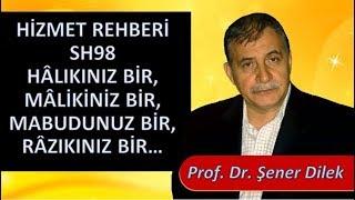 Prof. Dr. Şener Dilek - Hizmet Rehberi - Sh98 - Hâlıkınız Bir, Mâlikiniz Bir, Mabudunuz Bir