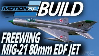 Freewing Mig-21 80mm EDF Jet Build Video