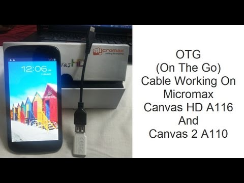 OTG Cable Working On Micromax Canvas HD A116 And Canvas 2 A110- Video Demonstration