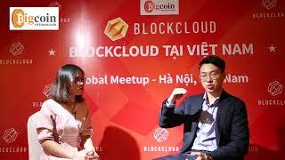 [BigcoinVietnam] CEO Zhongxing Ming: Blockcloud có thể thay đổi Internet?