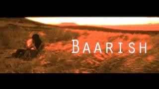 Yaariyan - Baarish Ft. Mohammad Irfan, Gajendra Verma & Mithoon Sharma