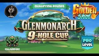 Golf Clash - Glenmonarch 9 Hole Cup - Pro Qualifier