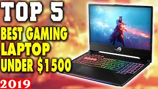 Top 5 - Best Gaming Laptops Under $1500 in 2019