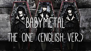 Babymetal - THE ONE [Eng. Ver.] (lyrics)
