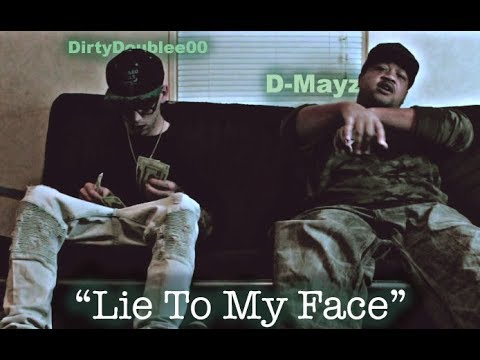 D-Mayz Ft DirtyDoublee00 - Lie To My Face (Official Musik Video) MP3