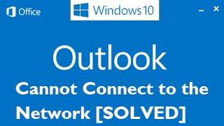 "Fix: ""Cannot Connect to the Network Problem in Outlook 2013 in Windows 10"""