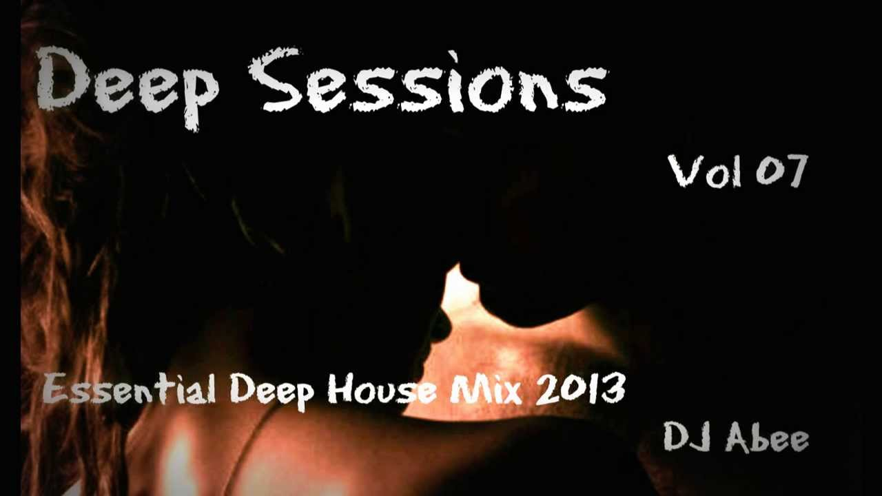 Deep sessions vol 07 deep house music mix dj abee youtube for Deep house music djs