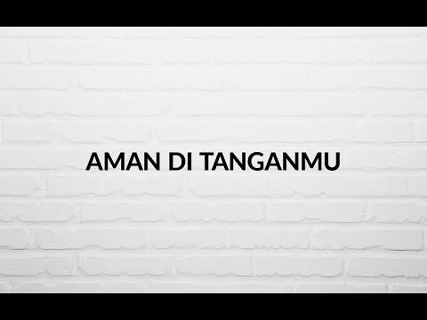 Aman di Tangan-Mu - IFGF Praise (Lyric Video)