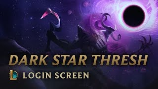 Dark Star Thresh | Login Screen - League of Legends