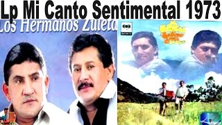 Los Hermanos Zuleta Lp Mi Canto sentimental 1973 Antaño Mix