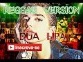 Lagu Dua Lipa - New Rules (Reggae Version)