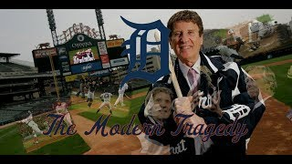 The Detroit Tigers: The Modern Tragedy