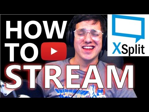 HOW TO STREAM ON YOUTUBE WITH XSPLIT
