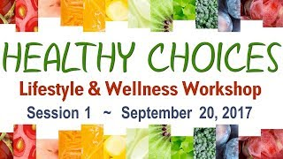Healthy Choices Lifestyle and Wellness Worshop - Session 1