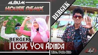 download lagu Bergek - I Love You Adinda gratis