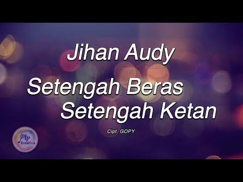Download Jihan Audy - Setengah Beras Setengah Ketan    Mp4 baru