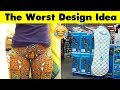 Designer Who Should Go To Hell For Their Ideas