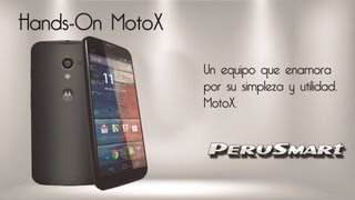 [Peru Smart] [Hands-On] Moto X