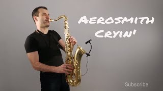 Download Lagu Aerosmith - Cryin' [Saxophone Cover] by Juozas Kuraitis Gratis STAFABAND