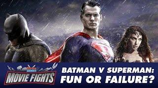 Batman v Superman: Fun or Failure? - MOVIE FIGHTS!