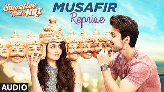 Arijit Singh: Musafir Reprise (Full Audio Song)   Sweetiee Weds NRI   Himansh Kohli, Zoya Afroz