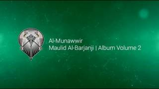 AL MUNAWWIR : MAULID AL BARJANJI - ALBUM 2