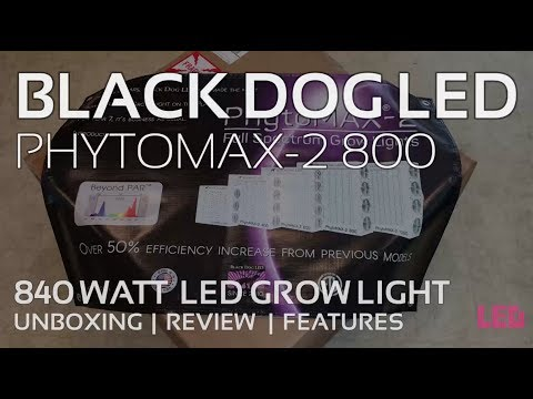 Black Dog PhytoMAX-2 800 LED Grow Light Unboxing and Review