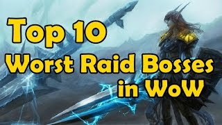 Top 10 Worst Raid Bosses in WoW