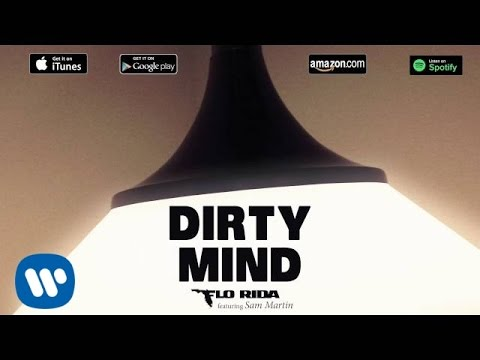 Flo Rida - Dirty Mind ft. Sam Martin