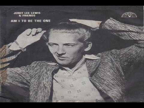 Jerry Lee Lewis - Am I To Be The One