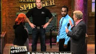 My Sister Stole My Gay Boyfriend (The Jerry Springer Show)