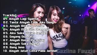 DJ AISYAH LAGI SYANTIK VS TANTE CULIK AKU DONG REMIX 2018