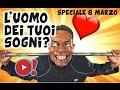 L'UOMO DEI TUOI SOGNI (Speciale 8 Marzo Festa Della Donna) | Videopazzeschi TV