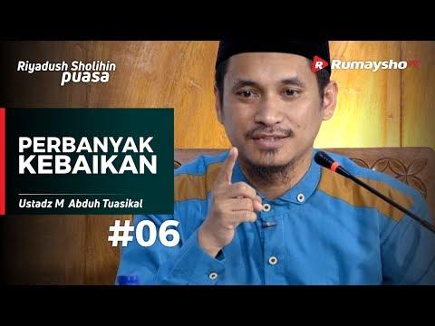 Riyadush Sholihin Puasa (06) : Memperbanyak Kebaikan di Bulan Ramadhan - Ustadz M Abduh Tuasikal