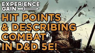 Hit Points and Describing Combat in D&D 5E - Experience Gain!
