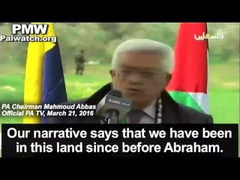 "Mahmoud Abbas fabricates history: ""The Bible says the Palestinians existed before Abraham..."" """