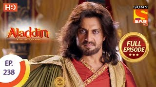 Aladdin - Ep 238 - Full Episode - 15th July, 2019