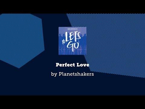 Perfect Love - Planetshakers lyric video