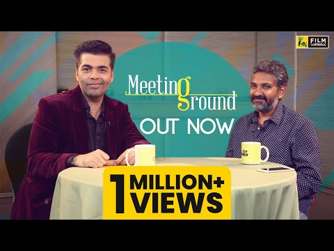Karan Johar & S.S.Rajamouli | The Meeting Ground | Film Companion